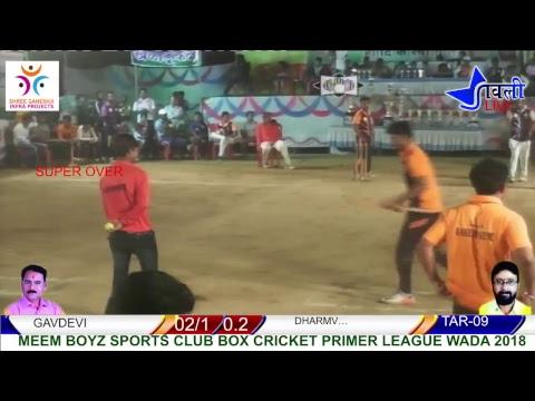 DHARMVEER vs GAVDEVI 2DAY Meem Boy'z Sport Club Wada Box Night League 2018