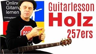 Holz 257ers Gitarlesson Gitarre lernen Tutorial