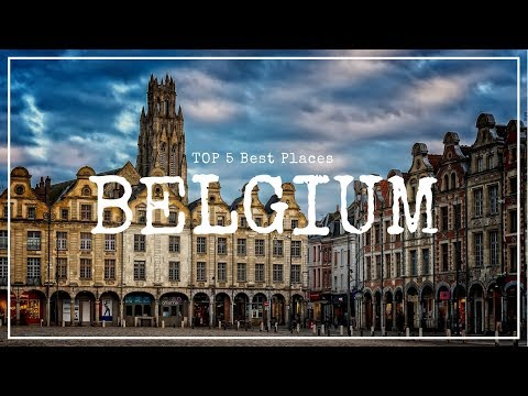 5 Best Places in Belgium Travel Guide