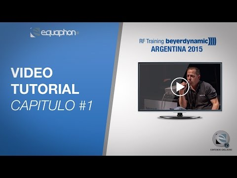 Video Tutorial - RF Training beyerdynamic ARGENTINA 2015 # Capitulo 1