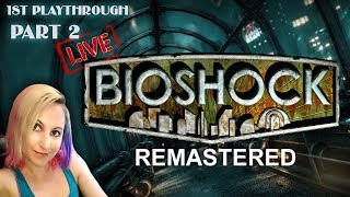 BioShock 1: Remastered [Part 2]