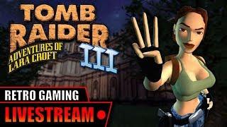Tomb Raider III (1998) - Livestream
