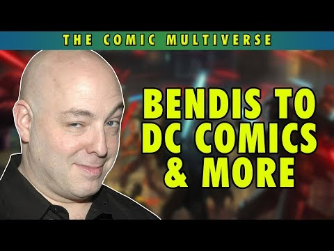 Bendis To DC Comics & More | The Comic Multiverse Ep.77
