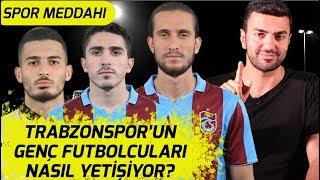 Trabzonspor Nasıl Başardı? Genç Futbolcular Nasıl Yetişti? | Spor Meddahı