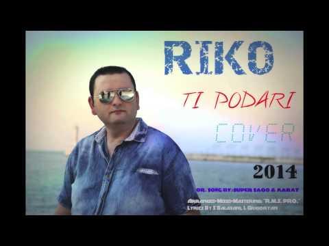 """RIKO """"РИХАРД МАНИДИС"""" - ТЫ ПОДАРИ 2014 NEW (COVER)"""
