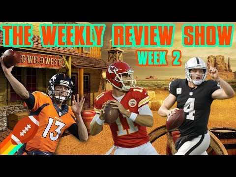 The Wild, Wild, AFC West  - The Weekly Review Show - Week 2