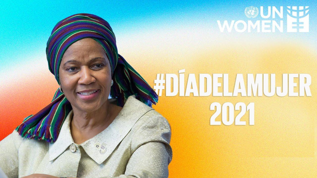 #D?aDeLaMujer 2021: Mensaje de la Directora Ejecutiva de ONU Mujeres  - نشر قبل 14 ساعة