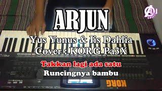 ARJUN - Yus Yunus Dan Iis Dahlia - Karaoke Dangdut Korg Pa3X