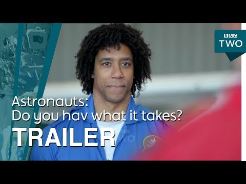 Astronauts: Do you have what it takes? | Trailer - BBC Two