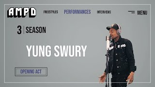 Yung Swury - Freestyle [OPENING ACT] | AMPD