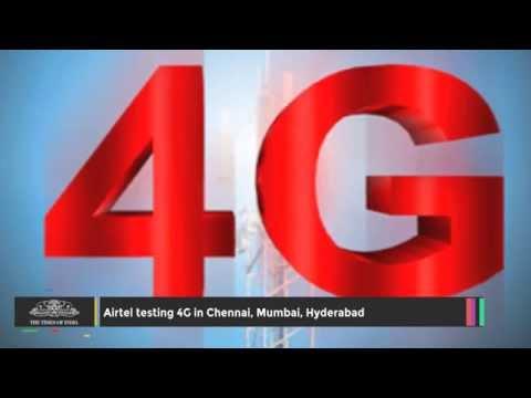 Airtel Testing 4G in Chennai, Mumbai, Hyderabad