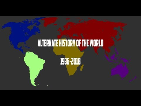 Alternate History of the World 1936-2018