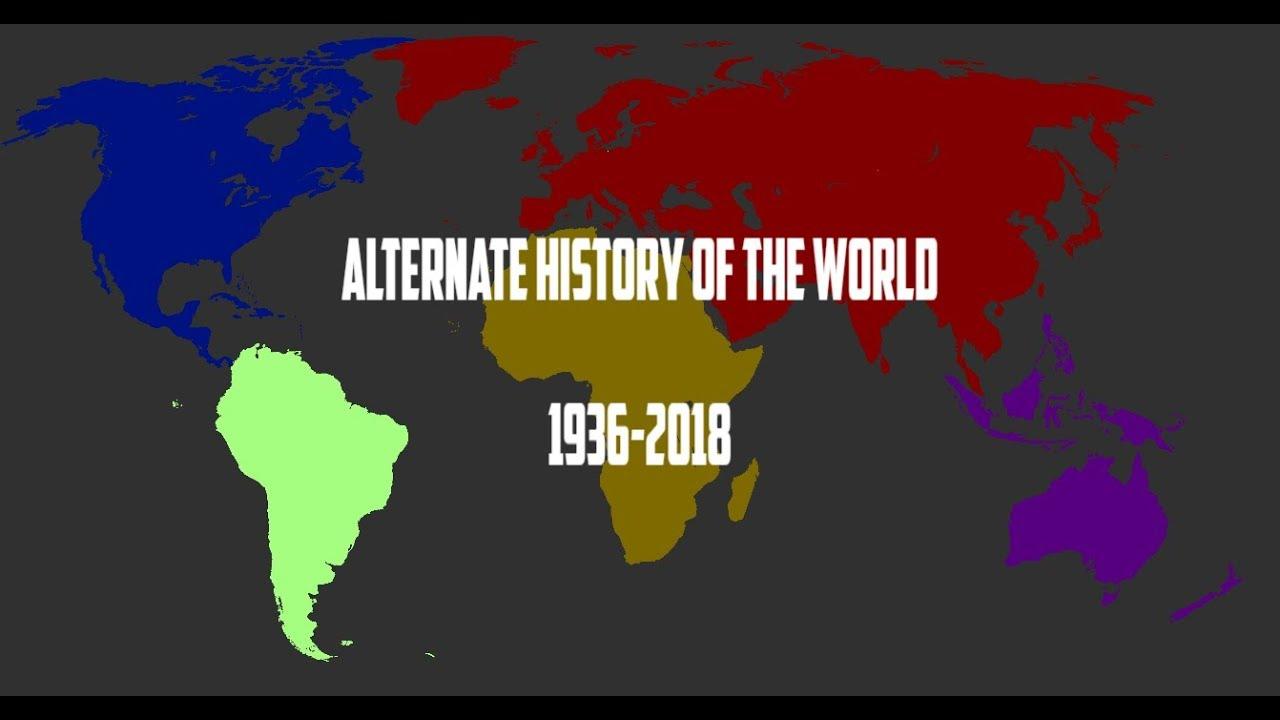 Alternate History Of The World 1936 2018 Youtube