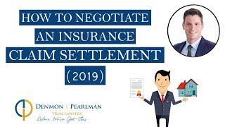 How to Negotiate an Insurance Claim Settlement (2018)