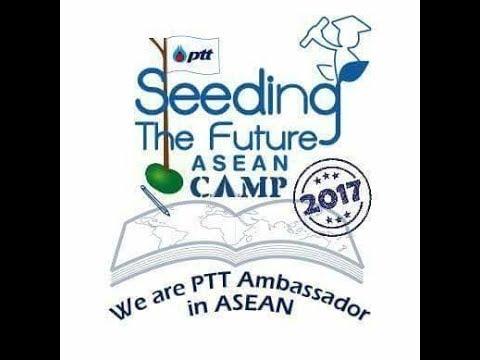 PTT Seeding the Future Asean Camp 2017
