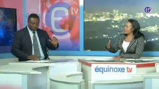 THE 6PM NEWS (Guest: Barr. NKAMWAH LIMEN) EQUINOXE TV MAY 14th 2018