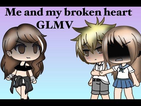 Me and my broken heart- GLMV