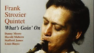 Frank Strozier - What's Goin' On