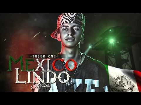 Toser One Mexico Lindo Remix