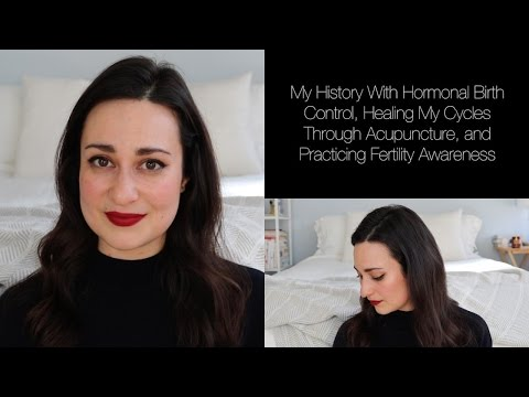 My History With Hormonal Birth Control, Healing My Cycles Through Acupuncture & Fertility Awareness