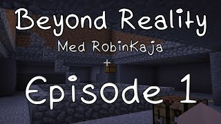 Beyond Reality med RobinKaja - Episode 1
