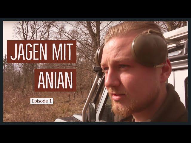 Jagen mit Anian Episode 1