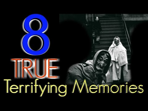 8 TRUE Terrifying Memories