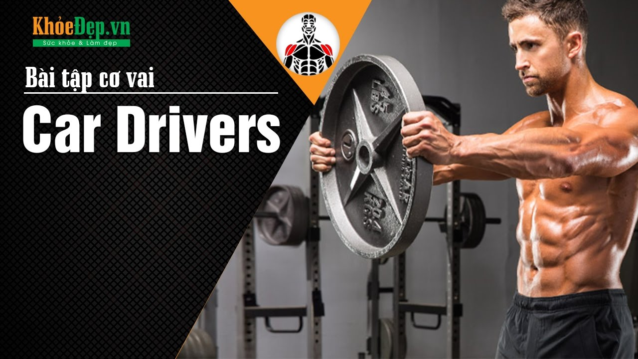 Bài tập vai | #16 Car Drivers phù hợp cho cả nam, nữ tại gym | KhoeDep.vn