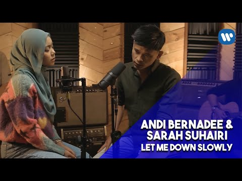 Free Download Andi Bernadee & Sarah Suhairi - Let Me Down Slowly Cover Mp3 dan Mp4