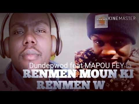DUNDEPWOD feat MAPOU FEY la Renmen moun ki renmen w