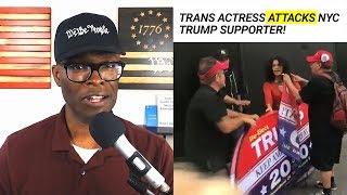 Trans Actress ATTACKS New York Trump Supporter!