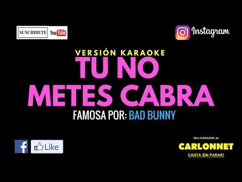 Tu no metes cabra - Bad Bunny (Karaoke)