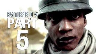 BATTLEFIELD V Campaign Walkthrough Gameplay Part 5 [BATTLEFIELD 5] - No Commentary