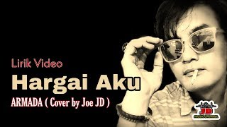 Download lagu Hargai Aku - ARMADA •• Cover by Joe JD