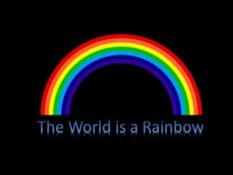 The World is a Rainbow