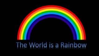 The World is a Rainbow