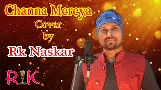 CHANNA MEREYA   Arijit Singh   COVER BY RiK NASKAR