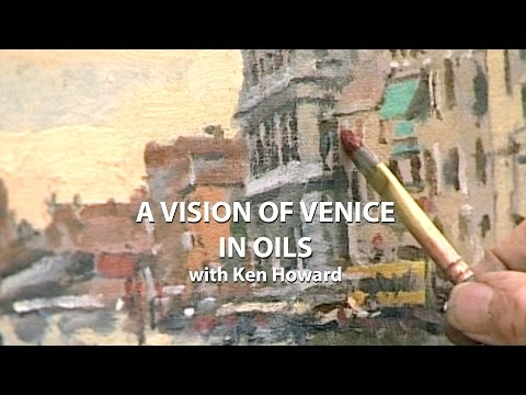 A Vision of Venice in Oils with Ken Howard