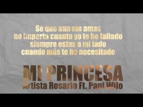 Papi Wilo - Mi Princesa Ft Artista Rosario |Video Lyrics|