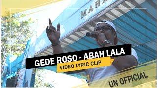 ABAH LALA - GEDE ROSO VIDEO LIRIK