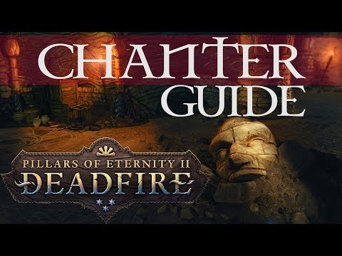 Pillars of Eternity 2: Deadfire - Chanter Guide (single and multiclass) for beginners