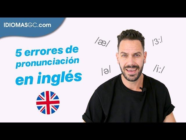 Los 5 errores más comunes de pronunciación en inglés | | Language Campus - IdiomasGC