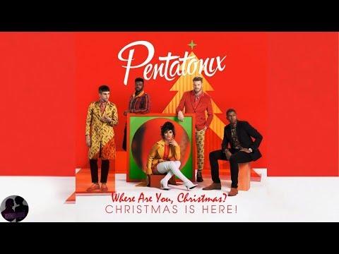 Pentatonix - Where Are You, Christmas? Mp3