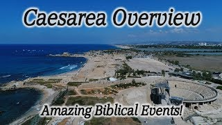 Caesarea Overview: Holy Spirit Given to Gentiles, Apostle Paul Imprisoned & Appeals to Caesar