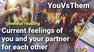 YouVsThem : Current feelings of you and your partner for each other.. god advice 😊 timeless reading