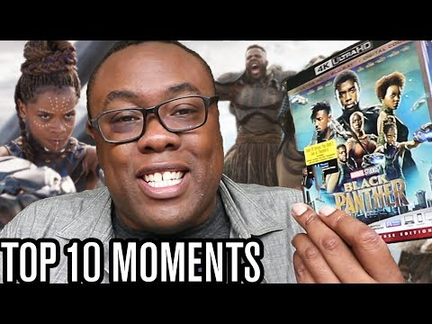 TOP 10 BLACK PANTHER Movie Moments (Blu-ray DVD) #WakandaWeekend