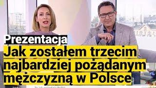 Jak zostałem trzecim najbardziej pożądanym mężczyzną w Polsce?