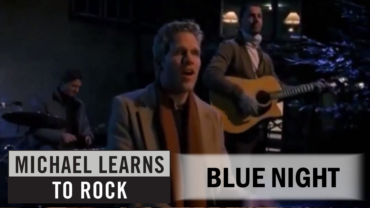 Blue Night By Michael Learns To Rock ♥ - YouTube