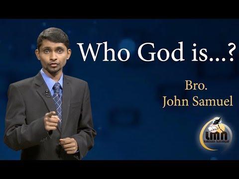 Who God is...?   Bro John Samuel   LMN TV INDIA (Kakkum Karangal)   Sermon - 07