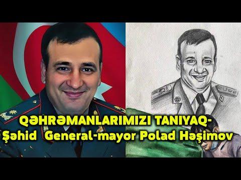 QƏHRƏMANLARIMIZI TANIYAQ- Şəhid  General-mayor Polad Həşimov